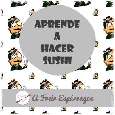 Aprende a hacer sushi. Guía gratuita.