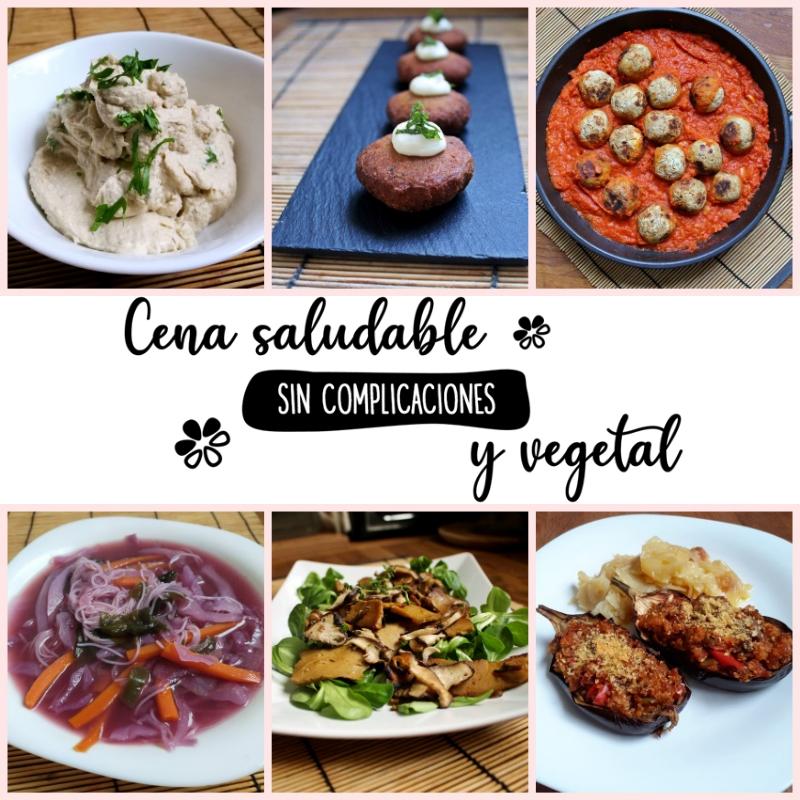 Tu cena saludable y vegetal sin complicaciones